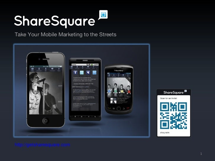 http://getsharesquare.com Take Your Mobile Marketing to the Streets