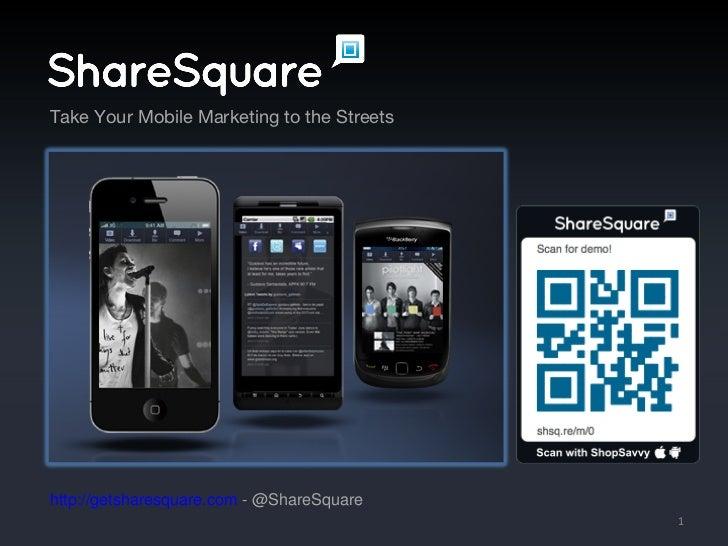 http://getsharesquare.com  - @ShareSquare Take Your Mobile Marketing to the Streets
