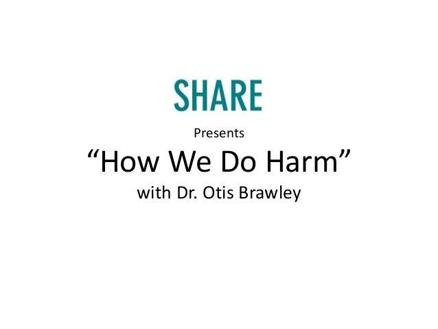 How We Do Harm: A Webinar by SHARE with Dr. Otis Brawley