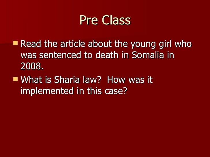 Pre Class <ul><li>Read the article about the young girl who was sentenced to death in Somalia in 2008.  </li></ul><ul><li>...
