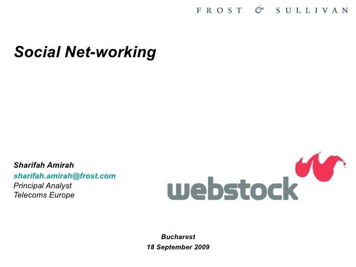 Bucharest 18 September 2009 Social Net-working Sharifah Amirah [email_address]   Principal Analyst Telecoms Europe