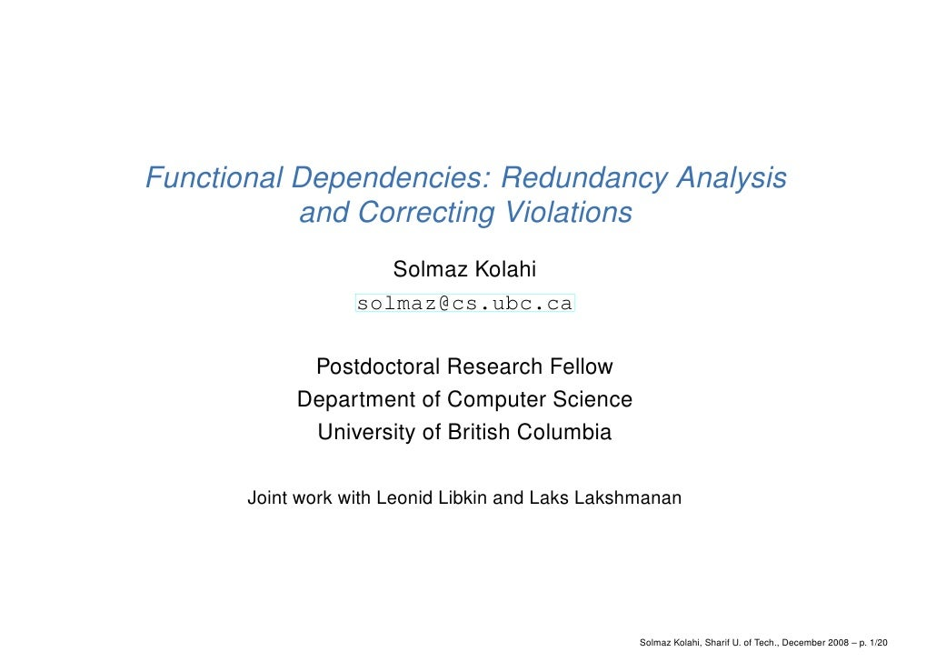 Functional Dependencies: Redundancy Analysis            and Correcting Violations                       Solmaz Kolahi     ...