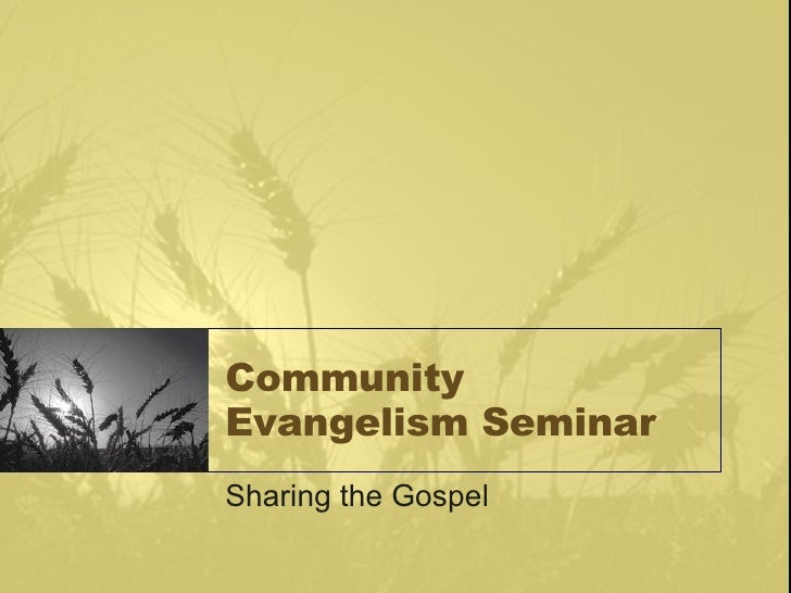 Community Evangelism Seminar Sharing the Gospel