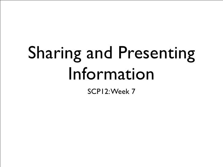 Sharing and Presenting Information