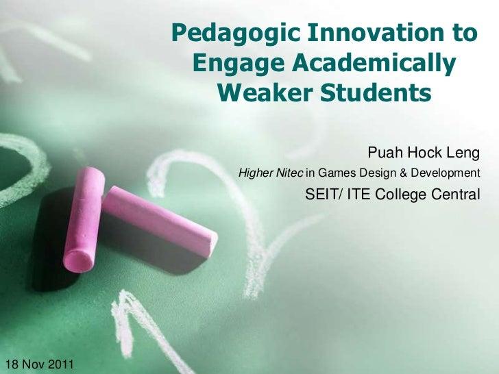 Pedagogic Innovation to               Engage Academically                 Weaker Students                                 ...