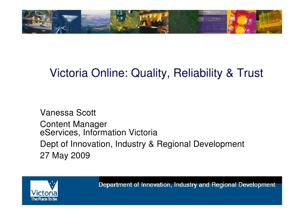 Victoria Online: Quality, Reliability and Trust