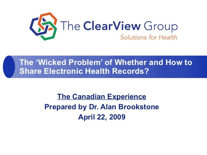 The Canadian Experience Prepared by Dr. Alan Brookstone April 22, 2009 The 'Wicked Problem' of Whether and How to Share El...