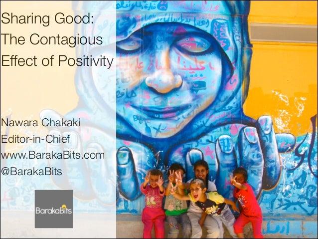Sharing good the contagious effect of positivity nawara chakaki baraka_bits