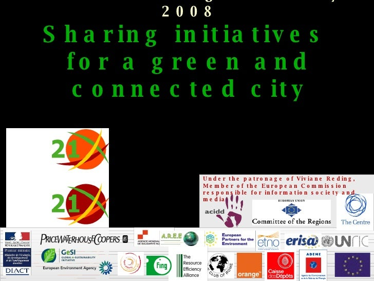 European Forum Committee of Region – 27 May 2008 Sharing initiatives  for a green and connected city  Under the patrona...