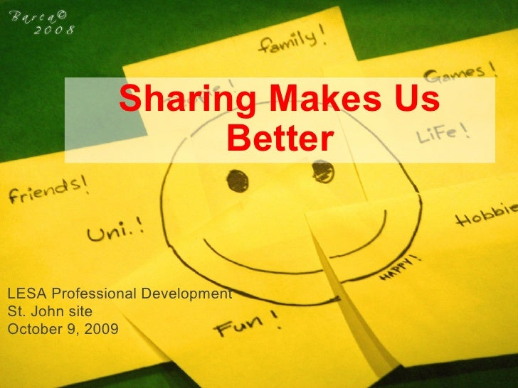 Sharing Makes Us Better LESA Professional Development St. John site October 9, 2009