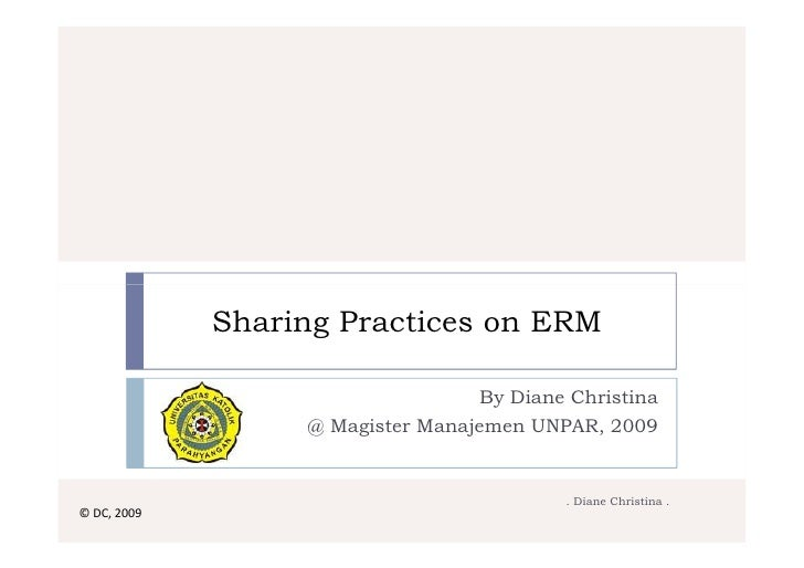 Sharing Practices on ERM                                     By Diane Christina                   @ Magister Manajemen UNP...