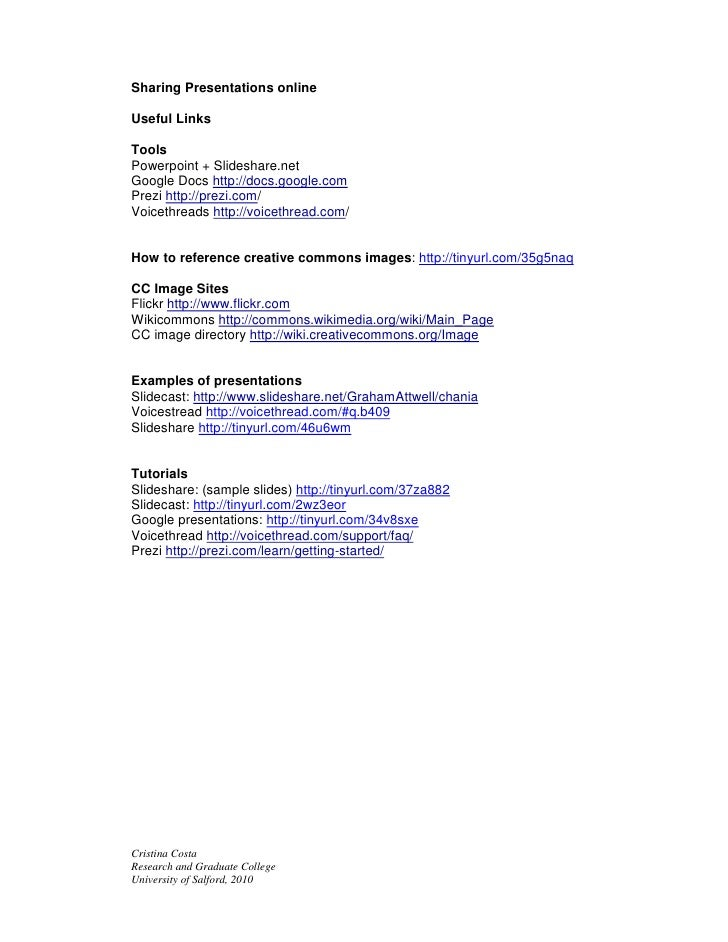 Sharing Presentations online  Useful Links  Tools Powerpoint + Slideshare.net Google Docs http://docs.google.com Prezi htt...