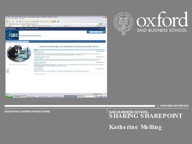 W W.SBS.OXFORD.EDU                                                           W  EDUCATING LEADERS FOR 800 YEARS   SAID BUS...