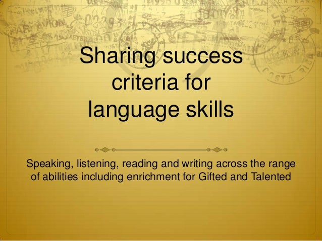Sharing successcriteria forlanguage skillsSpeaking, listening, reading and writing across the rangeof abilities including ...