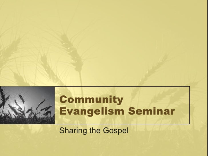Community Evangelism Seminar Sharing the Gospel