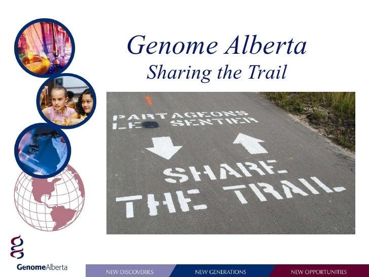 Genome Alberta Sharing the Trail