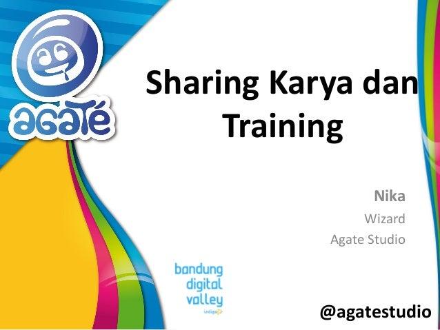 @agatestudio Sharing Karya dan Training Nika Wizard Agate Studio