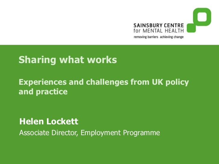 Sharing what works  Experiences and challenges from UK policy and practice Helen Lockett   Associate Director, Employment ...