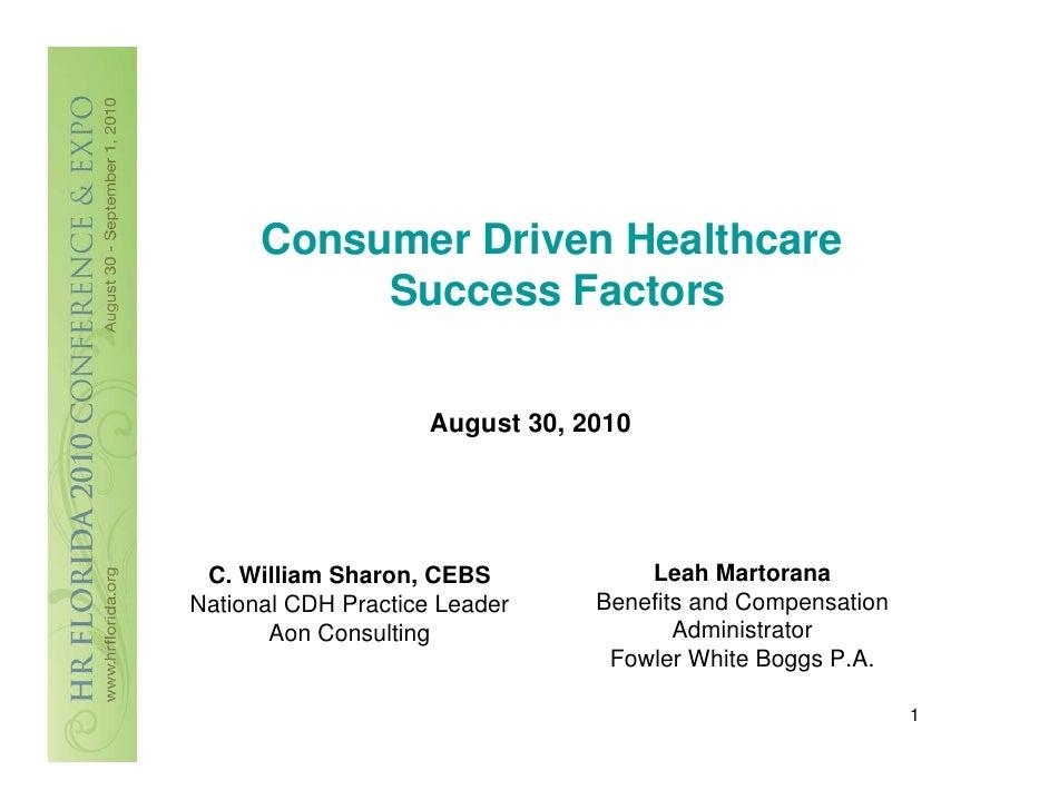 Consumer Driven Healthcare            Success Factors                        August 30, 2010      C. William Sharon, CEBS ...