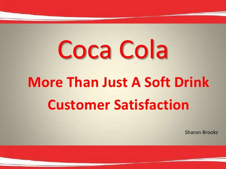 S.Brooks/ Coca Cola More Than A Soft Drink(Case Study) Business Management