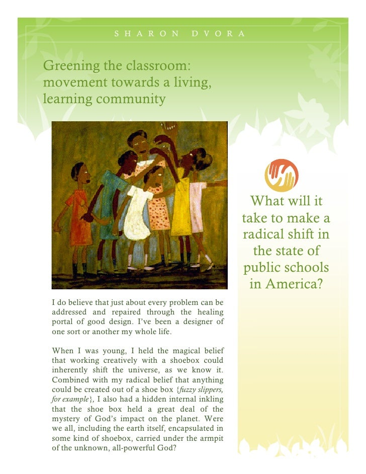 S H A R O N            D V O R AGreening the classroom:movement towards a living,learning community                       ...