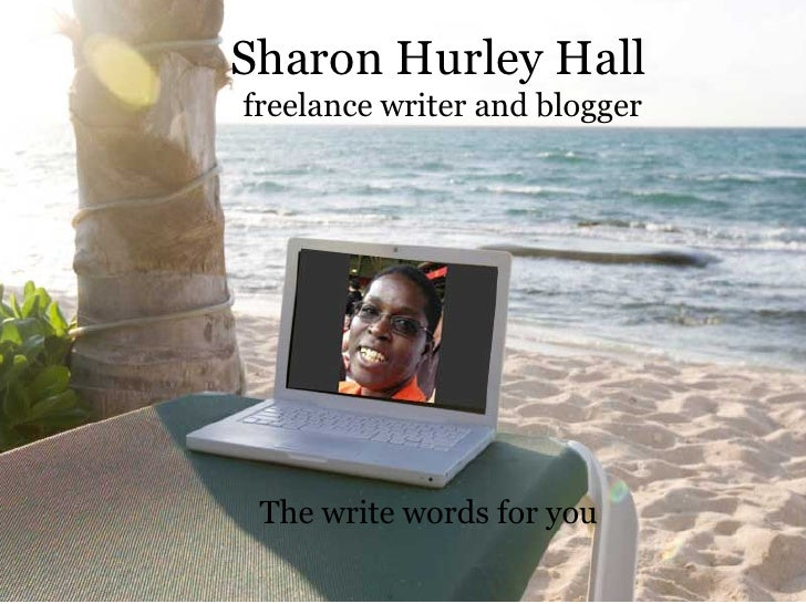 Sharon Hurley Hall freelance writer and blogger      The write words for you