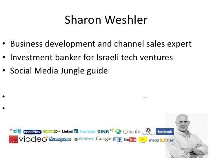 Sharon Weshler<br />Business development and channel sales expert<br />Investment banker for Israeli tech ventures<br />S...
