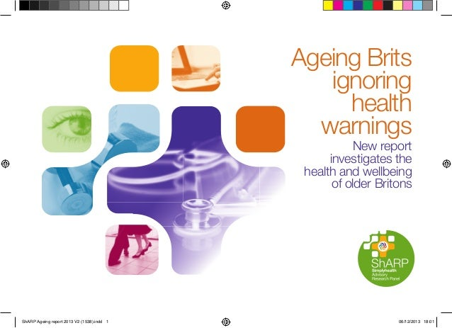 Ageing Brits ignoring health warnings New report investigates the health and wellbeing of older Britons  ShARP Ageing repo...