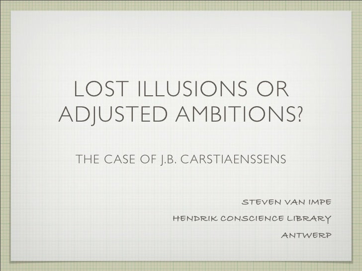 LOST ILLUSIONS OR ADJUSTED AMBITIONS?  THE CASE OF J.B. CARSTIAENSSENS                             STEVEN VAN IMPE        ...