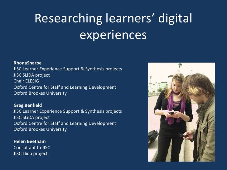 Researching learners' digital experiences<br />RhonaSharpe<br />JISC Learner Experience Support & Synthesis projects<br />...