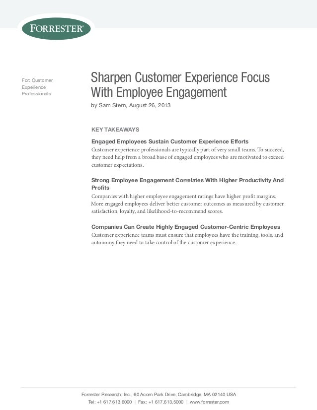 For: Customer Experience Professionals  Sharpen Customer Experience Focus With Employee Engagement by Sam Stern, August 26...