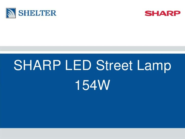 SHARP LED Street Lamp<br />154W<br />