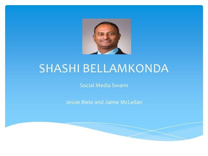 SHASHI BELLAMKONDA        Social Media Swami   Jessie Biele and Jaime McLellan