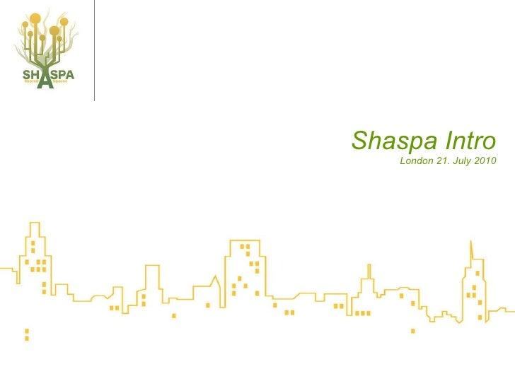 Shaspa Intro London 21. July 2010