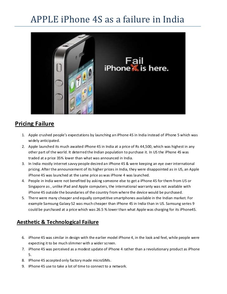 APPLE iPhone 4S as a failure in IndiaPricing Failure  1. Apple crushed people's expectations by launching an iPhone 4S in ...