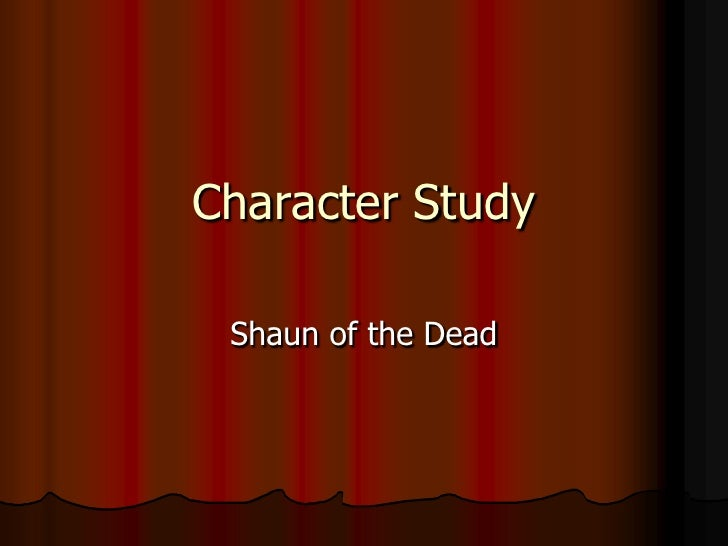 Character Study Shaun of the Dead