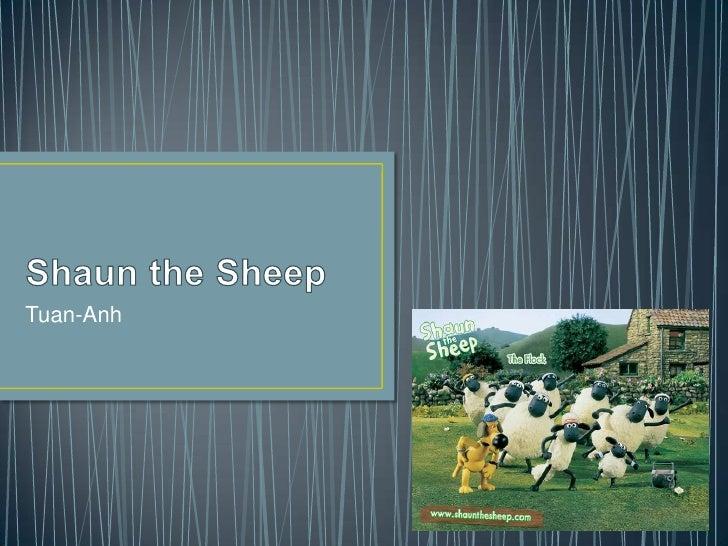 Shaun the Sheep<br />Tuan-Anh<br />