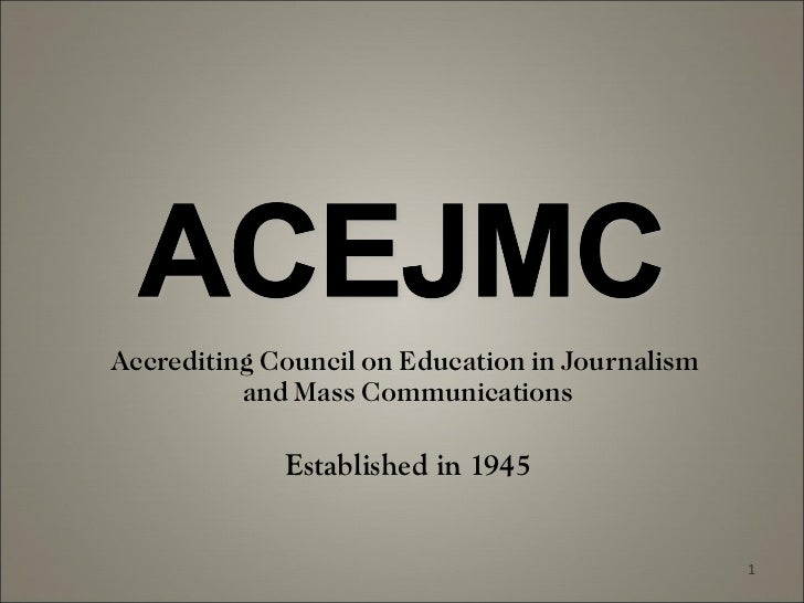 Accrediting Council on Education in Journalism  and Mass Communications Established in 1945