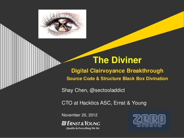 The Diviner    Digital Clairvoyance Breakthrough  Source Code & Structure Black Box DivinationShay Chen, @sectooladdictCTO...
