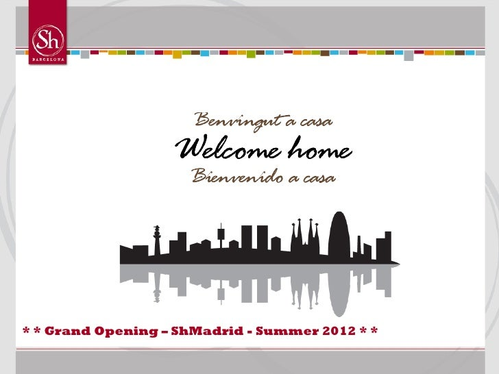 * * Grand Opening – ShMadrid - Summer 2012 * *