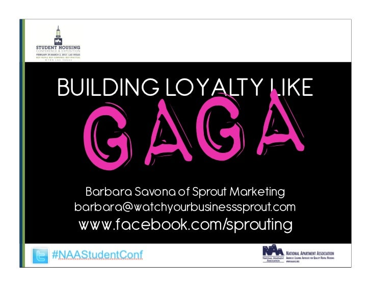 GABUILDING LOYALTY LIKE GA  Barbara Savona of Sprout Marketing barbara@watchyourbusinesssprout.com www.facebook.com/sprout...