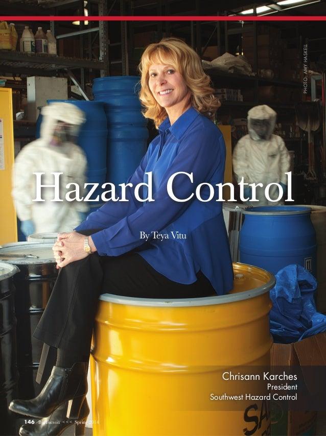 PHOTO: AMY HASKELL  Hazard Control By Teya Vitu  Chrisann Karches  President Southwest Hazard Control 146 BizTucson  <<<  ...