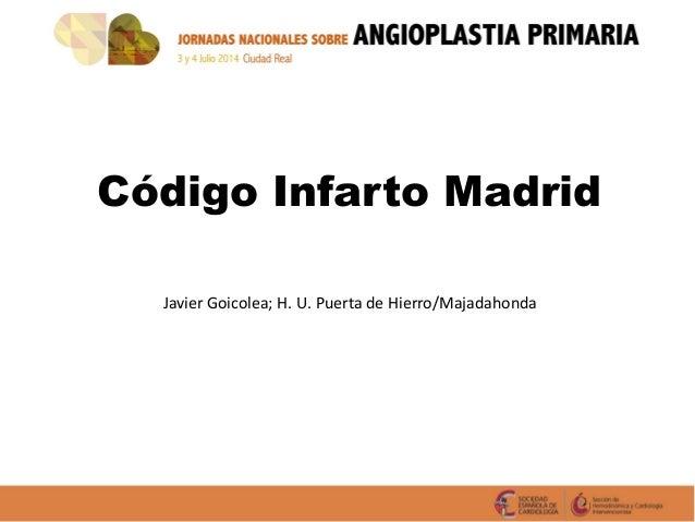 Código Infarto Madrid Javier Goicolea; H. U. Puerta de Hierro/Majadahonda