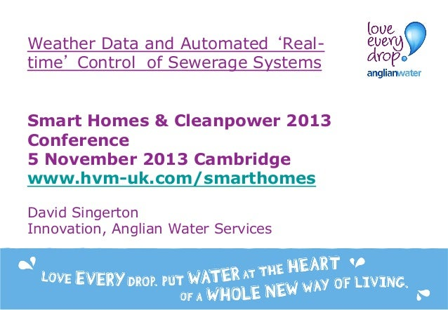 Weather Data and Automated 'Realtime' Control of Sewerage Systems Smart Homes & Cleanpower 2013 Conference 5 November 2013...