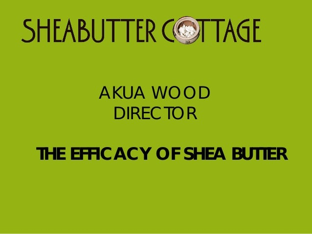 The Efficacy of Shea Butter