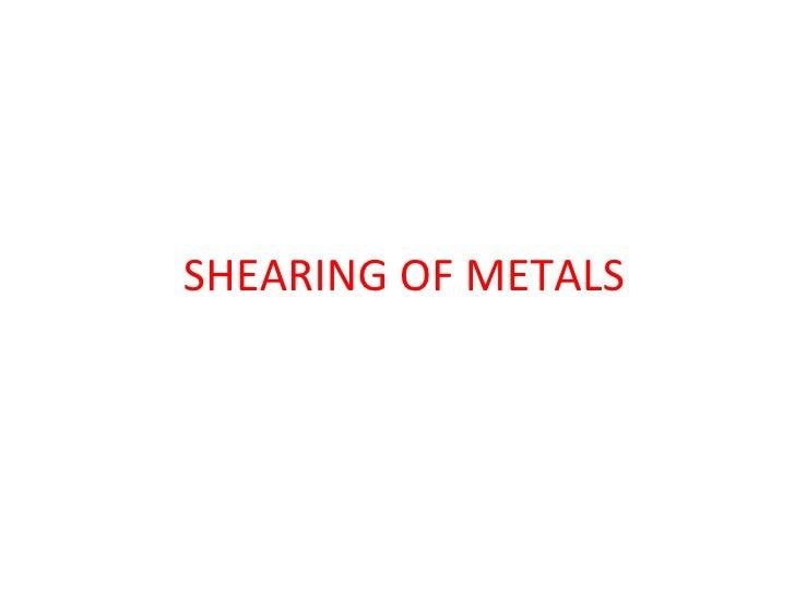 SHEARING OF METALS
