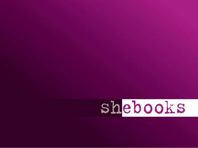 CONFIDENTIAL AUGUST 2013 2 Short e-books for women… Because every woman has a story. Shebooks publishes the stories women ...
