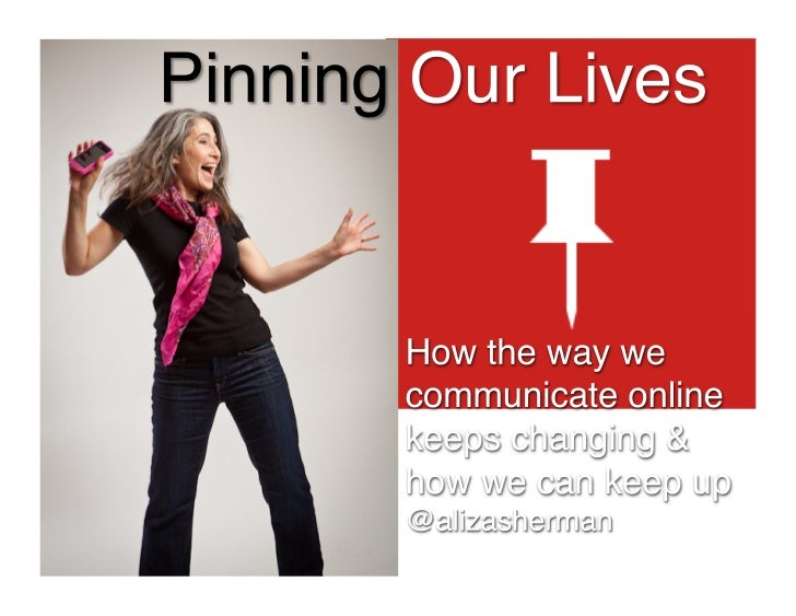 Pinning Our Lives: Pinterest and Beyond