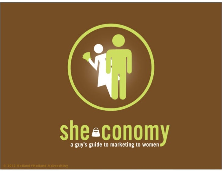 Sheconomy and Marketing to Women Today