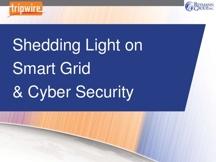 Shedding Light on Smart Grid & Cyber Security